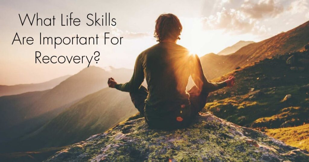 Important life skills in recovery